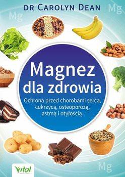 """W książce """"Magnez dla zdrowia"""" jest opisane wiele przyczyn niedoboru magnezu a także sposoby suplementacji"""