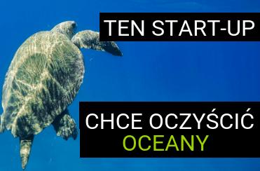 Zanieczyszczenie wód - Ocean Cleanup - start-up który zamierza rozwiązać ten problem